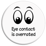 Eye Contact is Overrated Button
