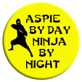 Aspie By Day Ninja By Night Button