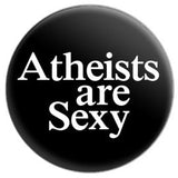 Atheists Are Sexy Button