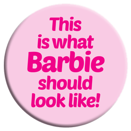 This Is What Barbie Should Look Like Button
