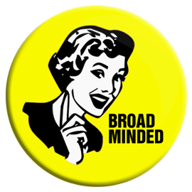 Broad Minded Button
