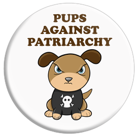 Pups Against Patriarchy Button