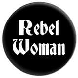 Rebel Woman Button