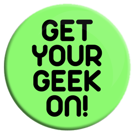 Get Your Geek On! Button