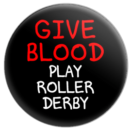 Give Blood Play Roller Derby Button