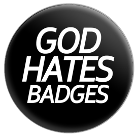 God Hates Badges Button