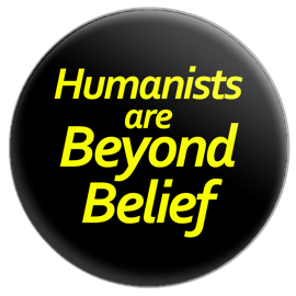 Humanists Are Beyond Belief Button