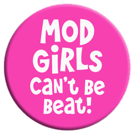 Mod Girls Can't Be Beat Button