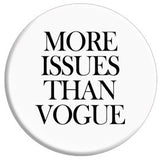 More Issues Than Vogue Button