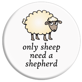 Only Sheep Need a Shepherd Button