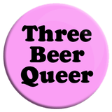 Three Beer Queer Button