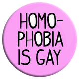 Homophobia is Gay Button