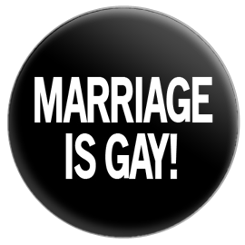 Marriage Is Gay Button