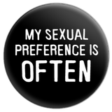 My Sexual Preference is Often Button