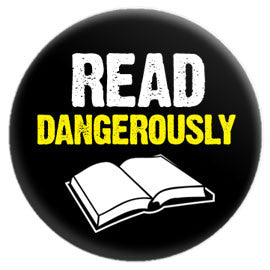 Read Dangerously Button