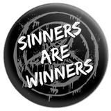 Sinners Are Winners Button