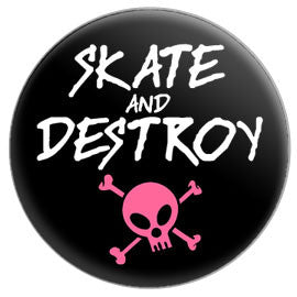 Skate & Destroy Button
