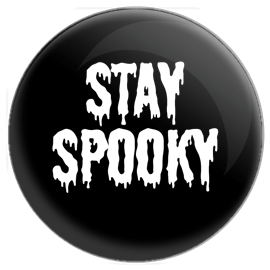 Stay Spooky Button