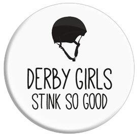Derby Girls Stink So Good Button