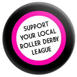 Support Your Local Roller Derby League Button
