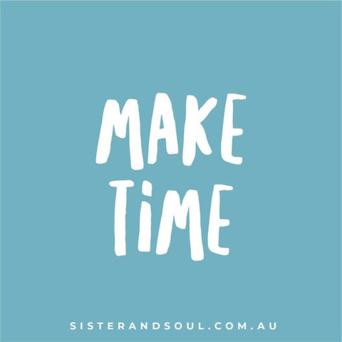 """""""make time"""" quote"""