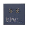 Stainless Steel Earring Studs - Be Brave Beautiful - BEE