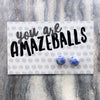 You Are Amazeballs! - Blue Sodalite Stone Ball Earrings (8703)
