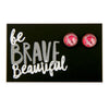 PINK COLLECTION - Be Brave Beautiful - Rose Gold surround circle studs - Butterfly Patch (9108)