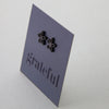 Stainless Steel Earring Studs - Grateful - FLOWER
