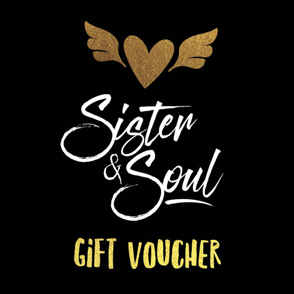 Sister & Soul Gift Voucher, gifts for women, brave, beautiful, fearless, blessed, enough, courageous, strong.