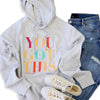 You Got This HOODIE - Light Grey Marle with Colourful Print