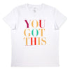 YOU GOT THIS - Boxy Tee - White with Colourful Print
