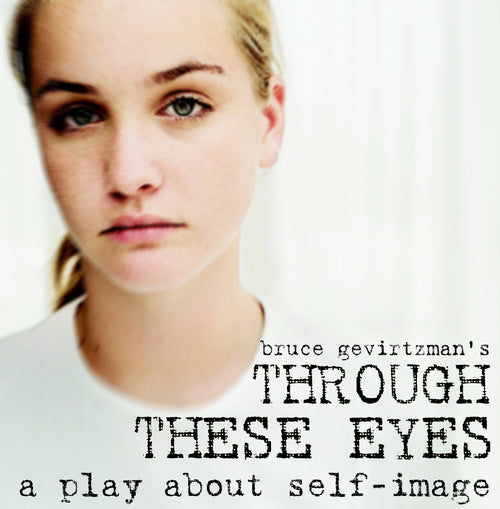 10:00am Field Trip Tickets: Through These Eyes, A Play About Self-Image