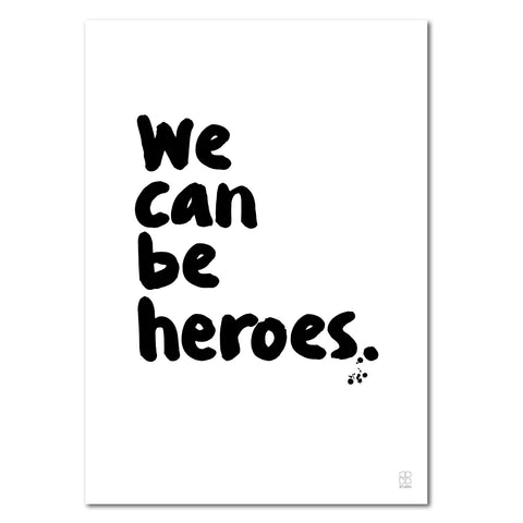 We can be heroes, A4 print