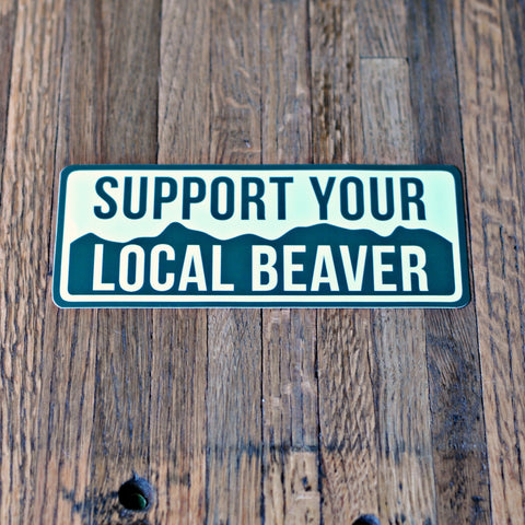 Support Your Local Beaver Sticker