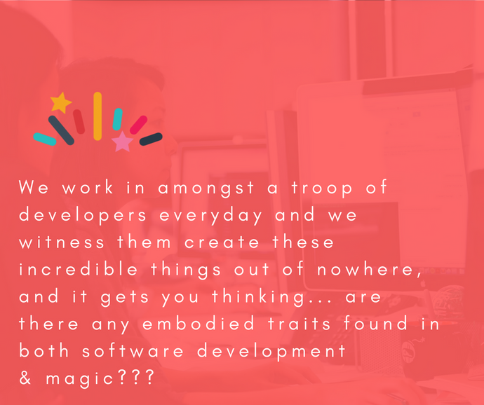 What are the parallels between software development and magic?