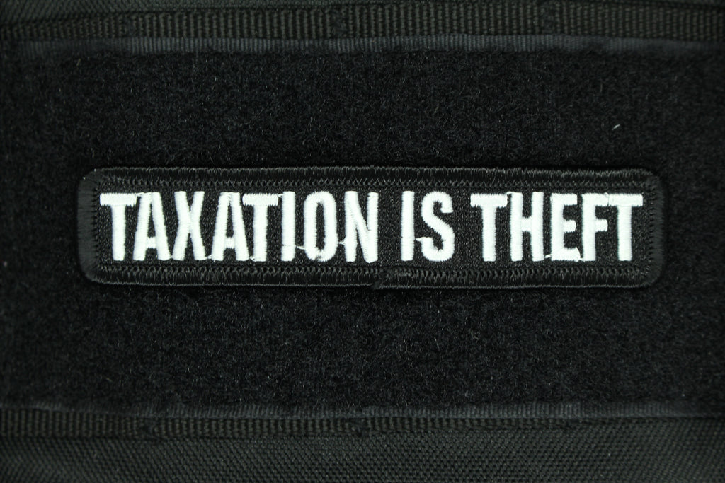 TAXATION IS THEFT MORALE PATCH - Always Outnumbered Morale Patches