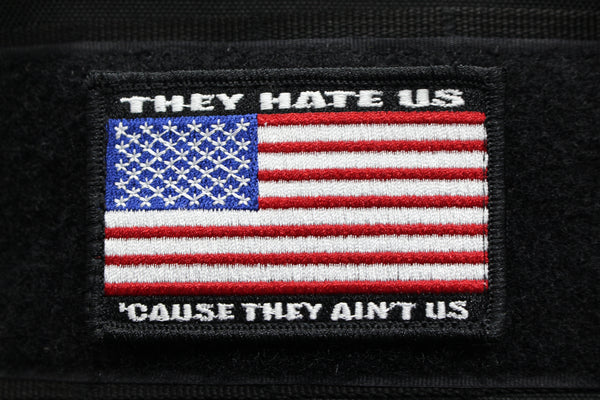 They Hate Us 'Cause They Ain't US Flag Patch - Always Outnumbered Morale Patches