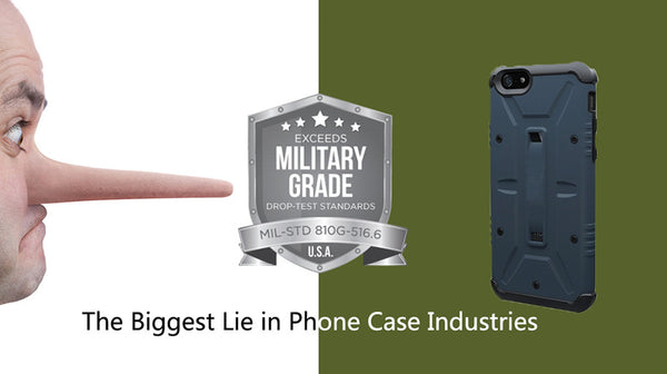 Military Grade  Protection - The Biggest Lie in Phone Case Industries?