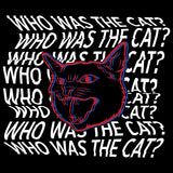 Who Was The Cat? Shirt