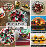 Build a Meal Felt Patterns-5 Meals and a Take Out Bag- Beginning Sewing Project