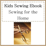 Sewing for the Home-Kids Sewing Theme Unit