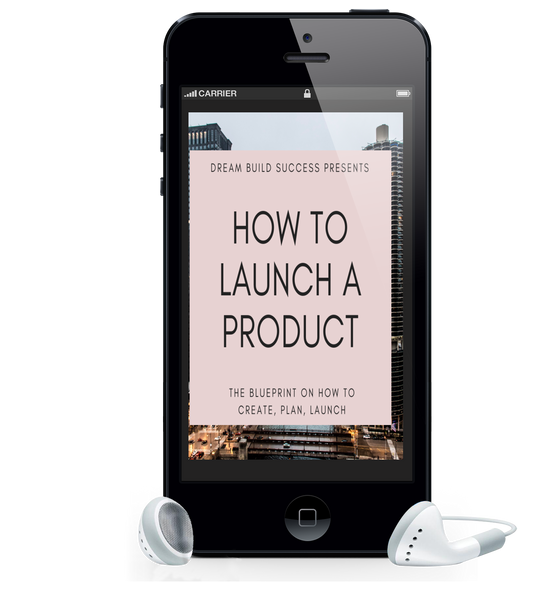 How To Launch A Product - DreamBuildSuccess