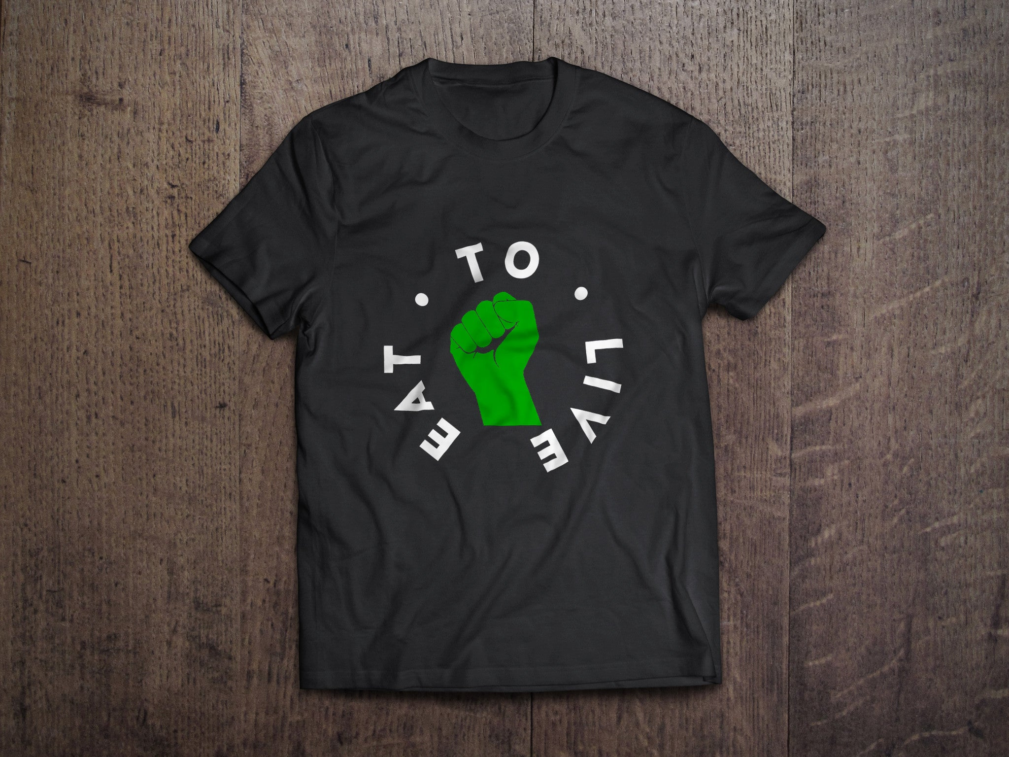 Limited Edition- Eat To Live tee