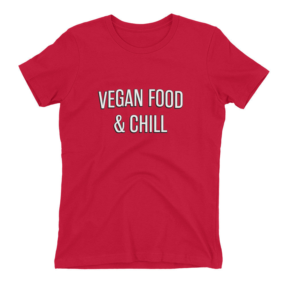 Limited Edition-Vegan Food and Chill  Women's t-shirt