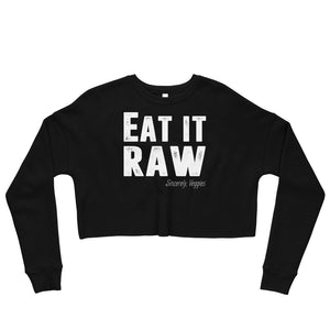 Limited Edition Eat It Raw Crop Sweatshirt