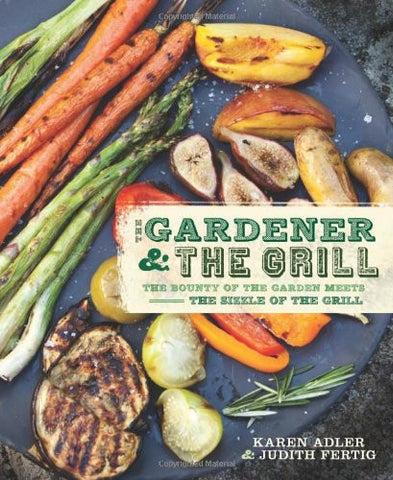"""The Gardener And The Grill"" Cookbook"