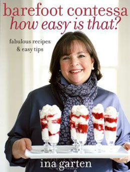 """Barefoot Contessa How Easy Is That?"" -Ina Garten"