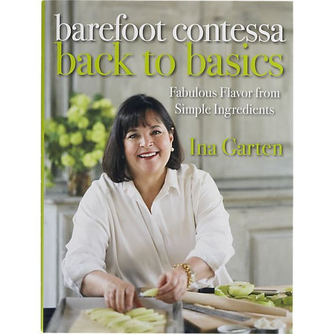 """Barefoot Contessa Back to Basics""-Ina Garten"