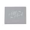 So Little So Loved | Grey & White Baby Shower Guest Book